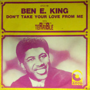 Ben E. King - Don't Take Your Love From Me