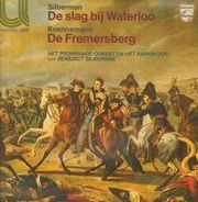 Benedict Silberman / Miroslaw Koennemann - Het Nederlands Promenade Orkest En Groot Omroepkoor o.l. - De Slag Bij Waterloo / De Fremersberg