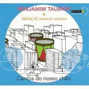 Benjamim Taubkin & Abacai Musical Nucleus - Cantos Do Nosso Chão