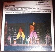 Benjamin Britten / Orchestra Of The Royal Opera House, Covent Garden - The Prince Of The Pagodas