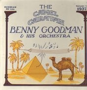 Benny Goodman & His Orchestra - The Camel Caravan - Volume 1 Aug. 12 and Aug. 17, 1937