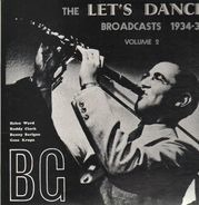 Benny Goodman & His Orchestra - The Let's Dance Broadcasts 1934-35 Volume 2