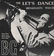 Benny Goodman & His Orchestra - The Let's Dance Broadcasts 1934-35
