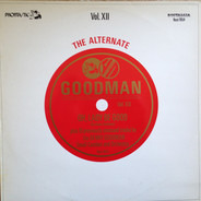 Benny Goodman - The Alternate Goodman - Vol. XII