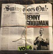 Benny Goodman - Swing Goes On! Vol. 6