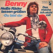 Benny - Heiße Räder Lassen Grüßen (Du Bist Da)