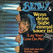 Benny - Wenn Deine Süße Einmal Sauer Ist (Lay Your Love On Me)