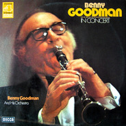 Benny Goodman And His Orchestra - Benny Goodman In Concert