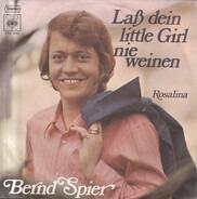 Bernd Spier - Laß Dein Little Girl Nie Weinen