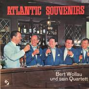 Bert Wollau Und Sein Quartett - Atlantic Souvenirs