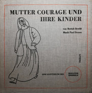 Bertolt Brecht , Paul Dessau , Berliner Ensemble - Mutter Courage und Ihre Kinder