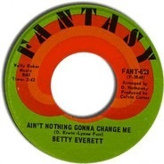 Betty Everett - Ain't Nothing Gonna Change Me