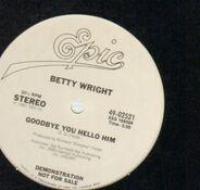 Betty Wright - Goodbye You Hello Him