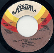 Betty Wright - You Can't See For Lookin' / A Sometime Kind Of Thing