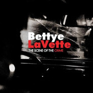 Betty Lavette - SCENE OF THE CRIME
