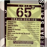 Beyonce feat. Jay-Z, Jenifer Lopez, Fabolous feat. Lil' Mo, a.o. - Mix Urban Series 65