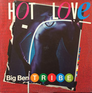 Big Ben Tribe - Hot Love / Hea Hea