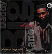 Big Daddy Kane - All Of Me / Cause I Do It Right