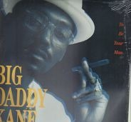 Big Daddy Kane - To Be Your Man / Ain't No Stoppin' Us Now