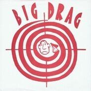 Big Drag - Gotta Let Me Go