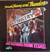 Big Guitars From Texas - Trash, Twang And Thunder
