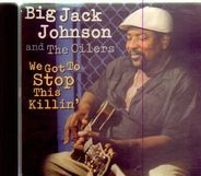 Big Jack Johnson And The Oilers - We Got to Stop This Killin'