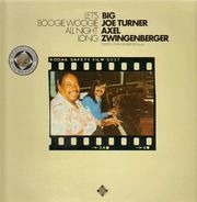 Big Joe Turner / Axel Zwingenberger - Let's Boogie Woogie All Night Long