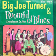 Big Joe Turner & Roomful Of Blues - Blues Train