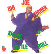 Big Joe Turner - Shake, Rattle & Roll