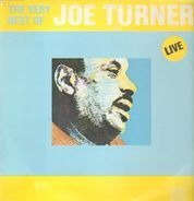 Big Joe Turner - The Very Best Of Big Joe Turner Live