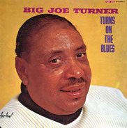 Big Joe Turner - Turns On The Blues