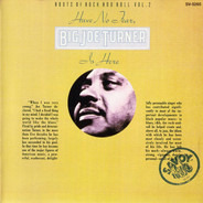 Big Joe Turner - Have no fear Big Joe Turner is here