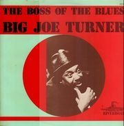 Big Joe Turner - The Boss Of The Blues