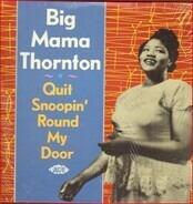Big Mama Thornton - Quit Snoopin' Round My Door