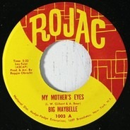 Big Maybelle - My Mother's Eyes / Careless Love