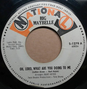 Big Maybelle - Oh Lord, What Are You Doing To Me / Same Old Story