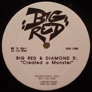 Big Red - Created A Monster