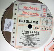 Big Slamm - Livin' Large