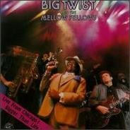 Big Twist And The Mellow Fellows - Live From Chicago! Bigger Than Life!!
