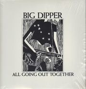 Big Dipper - All Going Out Together
