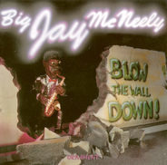 Big Jay McNeely - Blow The Wall Down!