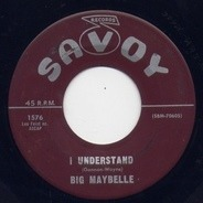 Big Maybelle - I Understand / Some Of These Days