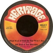 Bill Deal & The Rondells - What Kind Of Fool Do You Think I Am / Are You Ready For This