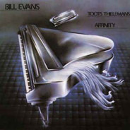 Bill Evans , Toots Thielemans - Affinity
