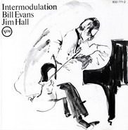 Bill Evans / Jim Hall - Intermodulation