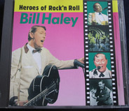 Bill Haley - Heroes Of Rock'n Roll