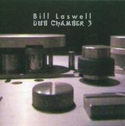Bill Laswell - Dub Chamber 3