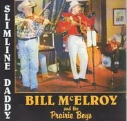 Bill McElroy and the Prairie Boys - Slimline Daddy
