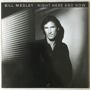 Bill Medley - Right Here and Now