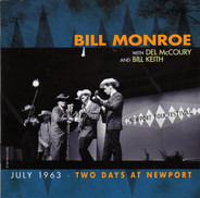 Bill Monroe With Del McCoury And Bill Keith - July 1963 · Two Days At Newport